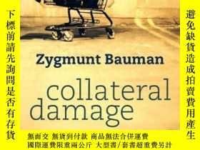 二手書博民逛書店Collateral罕見Damage-附帶損害Y436638 Zygmunt Bauman Polity, 2