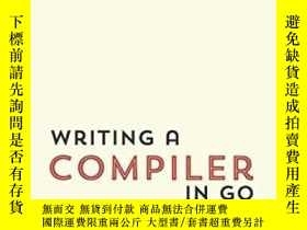 二手書博民逛書店Writing罕見A Compiler In Go-在Go中編寫編譯器Y436638 Thorsten Bal