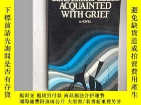 二手書博民逛書店ACQUAINTED罕見WITH GRIEF(英文原版,大32開