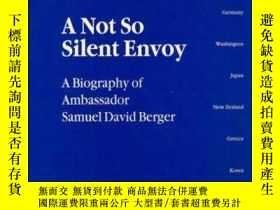 二手書博民逛書店A罕見Not So Silent EnvoyY364682 不祥 John Washburn Bleeker
