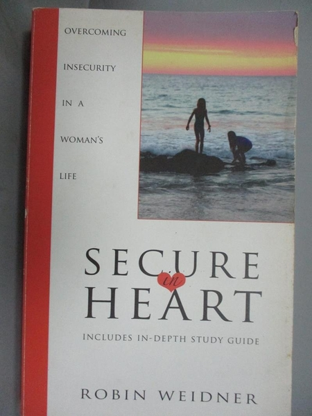 【書寶二手書T3/心理_BLE】Secure in Heart: Overcoming Insecurity in a Woman's Life_Weidner, Robin
