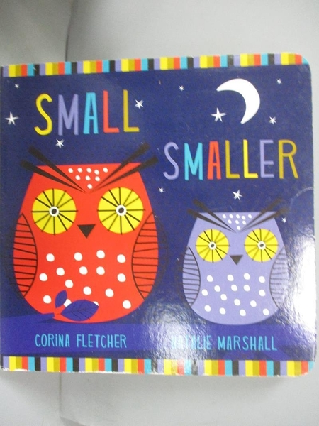 【書寶二手書T7/少年童書_KHU】Small, Smaller, Smallest_Corina Fletcher,Natalie Marshall