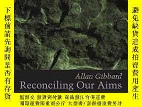 二手書博民逛書店Reconciling罕見Our Aims: In Search Of Bases For Ethics (the