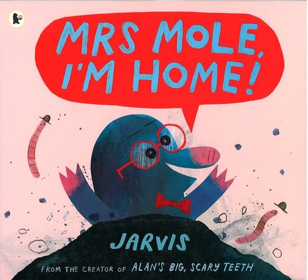 【麥克書店】MRS MOLE I'M HOME!《主題:幽默 Humor》中譯:鼴鼠太太,我回來囉