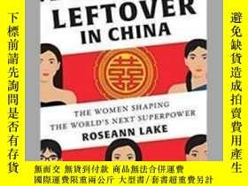 二手書博民逛書店Leftover罕見In ChinaY85718 Roseann Lake W. W. Norton &amp