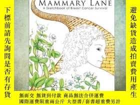 二手書博民逛書店Mammary罕見Lane: A Sketchbook of Breast Cancer SurvivalY3