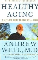 二手書博民逛書店 《Healthy Aging: A Lifelong Guide to Your Well-being》 R2Y ISBN:0307277542│Anchor