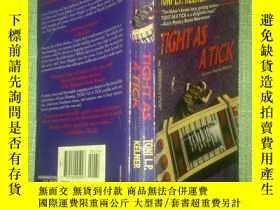 二手書博民逛書店TIGHT罕見AS A TICKY23984 出版1998
