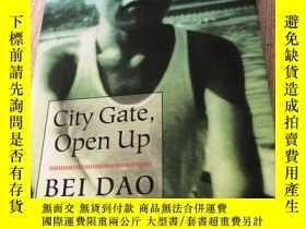 二手書博民逛書店Bei罕見Dao 北島:《City Gate, Open Up》Y278173 Bei Dao 著 Direc