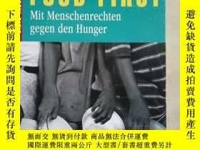 二手書博民逛書店FOOD罕見FIRST Mit Menschenrechten gegen den Hunger (德文原版)