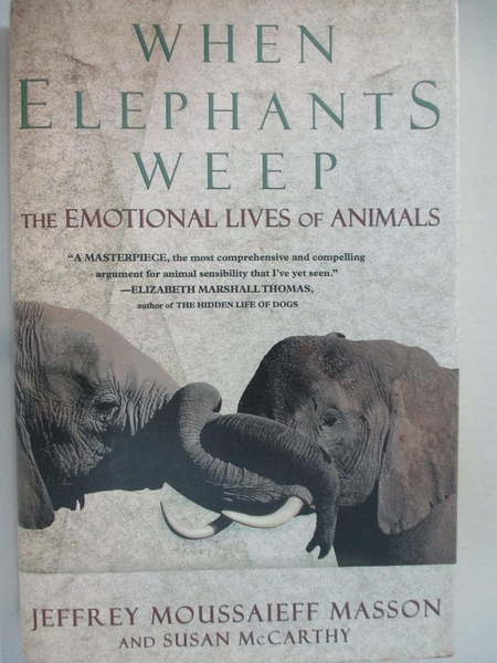 【書寶二手書T7/動植物_ELA】When Elephants Weep_Jeffrey Moussaieff Masson, Susan McCarthy