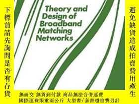 二手書博民逛書店Theory罕見And Design Of Broadband Matching NetworksY36468
