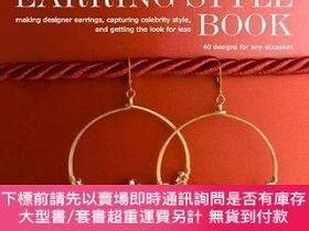 二手書博民逛書店The罕見Earring Style Book: Making Designer Earrings, Captur