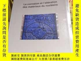 二手書博民逛書店La罕見corrosion et I`alteration des materials du nucleaire奇