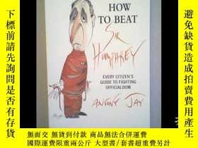 二手書博民逛書店How罕見To Beat Sir HumphreyY307751 Anthony Jay; Gerald Sc