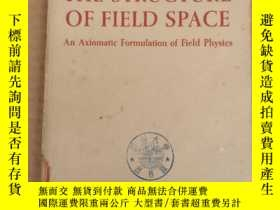 二手書博民逛書店THE罕見STRUCTURE OF FIELD SPACE(P009)Y173412