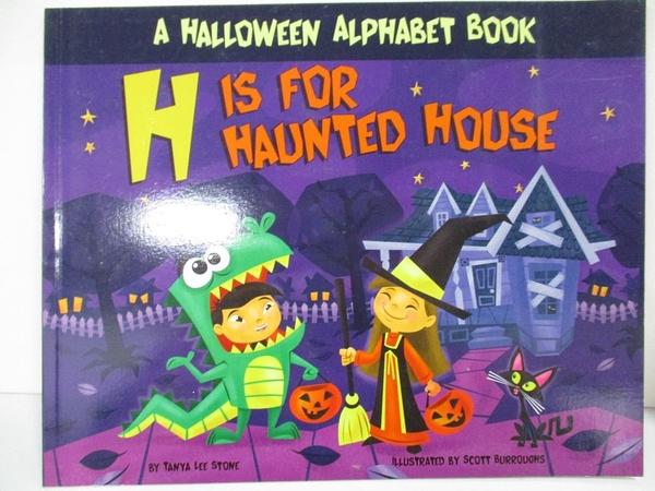 【書寶二手書T3/少年童書_KCM】H Is for Haunted House_Stone, Tanya Lee/ Burroughs, Scott (ILT)