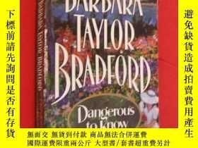 二手書博民逛書店Dangerous罕見to KnowY85718 Barbara