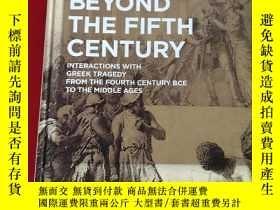 二手書博民逛書店Beyond罕見the Fifth Century: Interactions with greek traged
