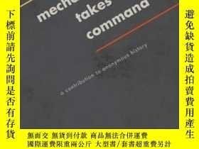 二手書博民逛書店Mechanization罕見Takes Command-機械化需要指揮Y436638 Sigfried Gi