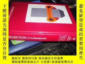 二手書博民逛書店PROJECTION罕見in Literature【小16開精裝