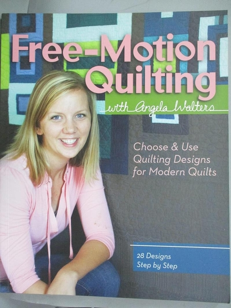 【書寶二手書T1/美工_YEM】Free-Motion Quilting With...: Choose & Use Quilting..._Walters