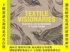 二手書博民逛書店Textile罕見Visionaries: Innovation And SustY237948 Bradle