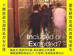 二手書博民逛書店Included罕見Or Excluded?: The Chal
