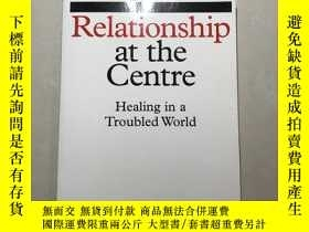 二手書博民逛書店Relationship罕見at the Centre: Healing in a TroubledY3740