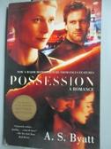 【書寶二手書T6/原文小說_IIH】Possession: A Romance_Byatt, A. S.