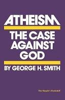 二手書博民逛書店 《Atheism: The Case Against God》 R2Y ISBN:087975124X│Pyr Books