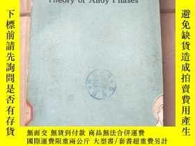 二手書博民逛書店theory罕見of alloy phases(P1025)Y173412
