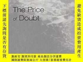 二手書博民逛書店The罕見Price Of Doubt (internation