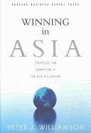 二手書博民逛書店《Winning in Asia: Strategies for Competing in the New Millennium》 R2Y ISBN:0875846203
