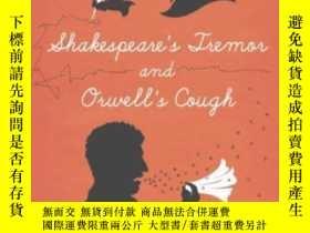 二手書博民逛書店Shakespeare s罕見Tremor And Orwell s CoughY255562 John J.