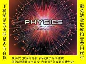 二手書博民逛書店Physics:罕見An Illustrated History Of The Foundations Of Sc