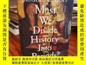 二手書博民逛書店Must罕見We Divide History Into Per
