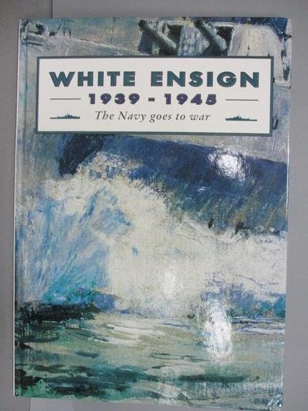 【書寶二手書T6/少年童書_PBF】White Ensign1939-1945