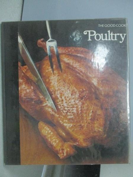【書寶二手書T6/餐飲_ZJP】The Good Cook-Poultry