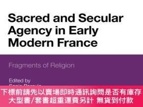 二手書博民逛書店Sacred罕見And Secular Agency In Early Modern FranceY25517