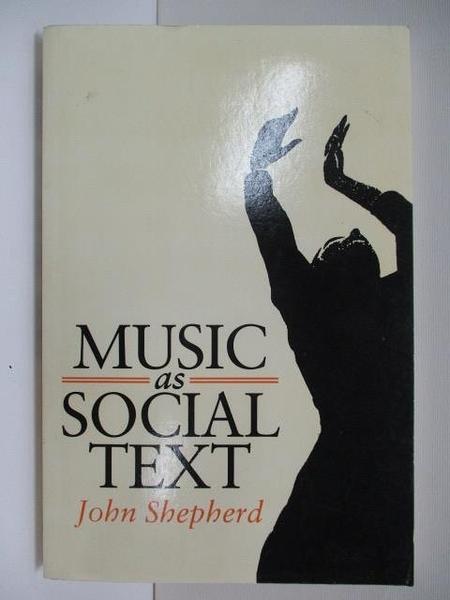 【書寶二手書T7/原文書_KIZ】Music As Social Text_John Shepherd