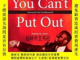 二手書博民逛書店【罕見】2001年出版 A Fire You Can t Put