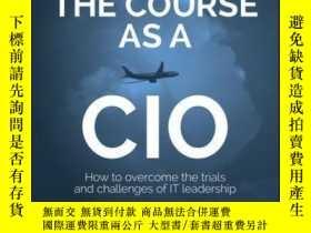 二手書博民逛書店Staying罕見the Course as a CIO: How to Overcome the Trials