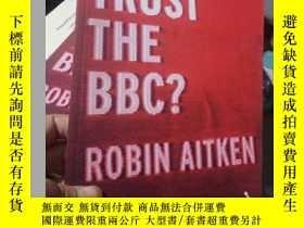 二手書博民逛書店Can罕見We Trust the BBC?Y15389 Rob