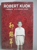 【書寶二手書T4/傳記_MIJ】Robert Kuok a Memoir_Robert Kuok, Andrew Tan