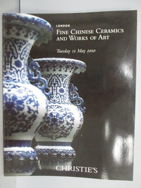 【書寶二手書T1/收藏_QCQ】Christie s_Fine Chinese Ceramics…Art_2010/5/11