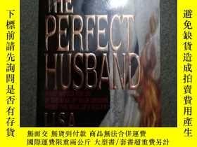 二手書博民逛書店The罕見Perfect Husband【英文原版】Y11775