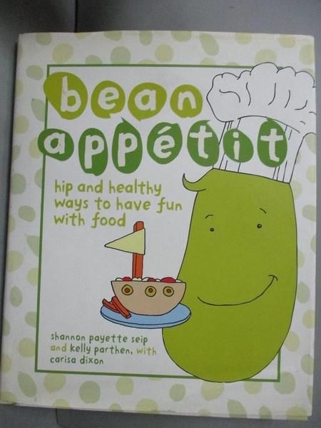 【書寶二手書T1/少年童書_JLX】Bean Appetit: Hip and Healthy Ways to Have Fun with Food