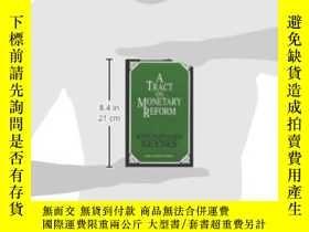 二手書博民逛書店A罕見Tract On Monetary Reform (great Minds Series)Y364682