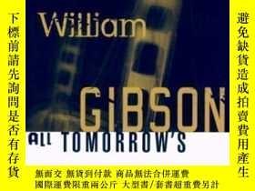 二手書博民逛書店All罕見Tomorrow s Parties-所有明天的派對Y436638 William Gibson P